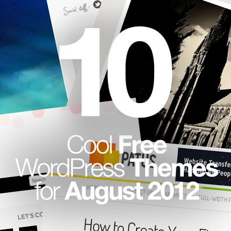 10 cool free wordpress themes for august 2012