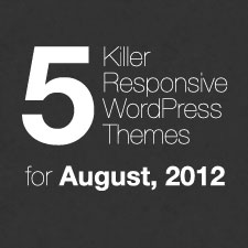 5-killer-responsive-wordpress-themes-august-2012-225