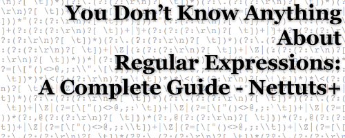 You Dont Know Anything About Regular Expressions- A Complete Guide - Nettuts copy