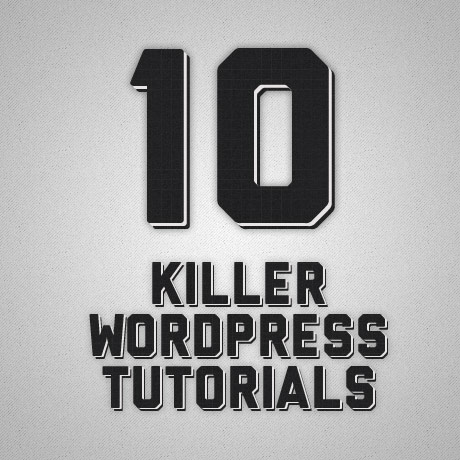 10-killer-wordpress-tutorials-460