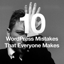 10-wordpress-mistakes-that-everyone-makes-225