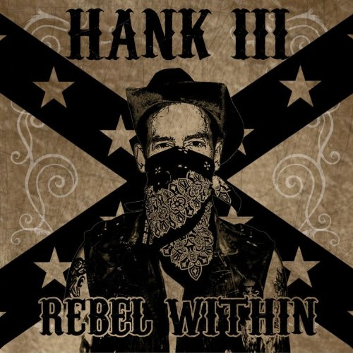 hank iii rebel within