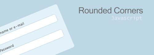Interesting tutorials and codes to build a rounded corners with Javascript and CSS