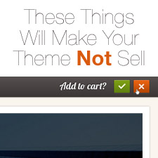 these-things-will-make-your-theme-not-sell-225